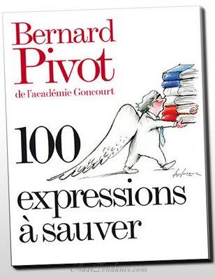 , 100 Expressions à Sauver de Bernard Pivot