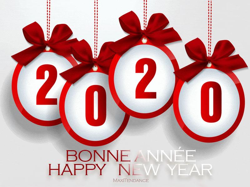 Bonne année 2019 Maxitendance, Bonne et Heureuse Année 2020 à Toutes et à Tous !
